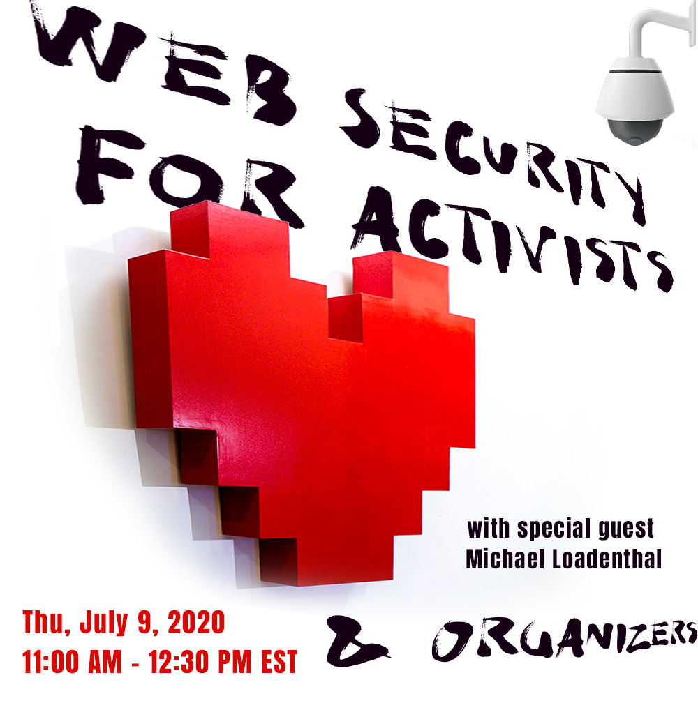 Web Security Webinar July 9th 2020 11:00AM - 12:30PM EST with special guest Michael Loadenthal